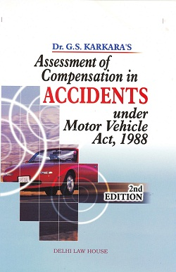 Karkara G. S : Assessment of Compensation in Accidents under Motor Vehicles Act, 1988, R/P
