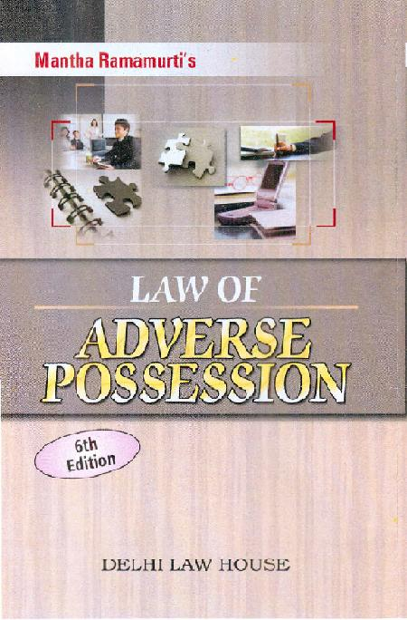 Mantha Ramamurtis : Law of Adverse Possession with latest case-laws, 6th Updated Edn.