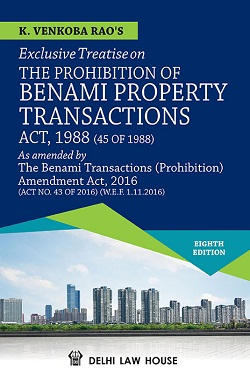 K. Venkoba Rao : The Prohibition  of Benami Property Transactions  Act, 1988 with the Benami Transactions (Prohibition) Amendment Act, 2016  (43 of 2016), 8th New Edn.