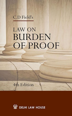 C. D. Fields : Law of Burden of Proof, 3rd Edn., R/P