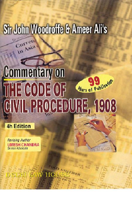 Woodroffe & Ameer Alis : Commentary on Code of Civil Procedure Act, 1908, with latest Case laws, 4th Updated Edn. Single Volume, R/P