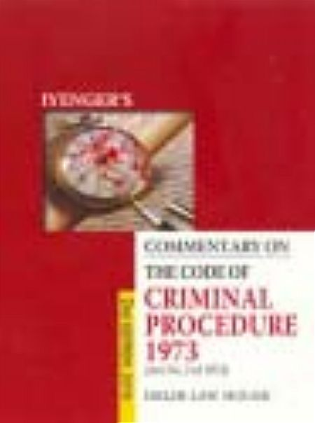 Iyengar K. K.s : Commentary on the Code of Criminal Procedure, 1973 with Criminal Law Amendment Act, 2006 & Cr. P. C. (Amendment) Act, 2008 ( 5 of 2009 ) w. e. f. 31.12.2009, 2nd Edn. In Single Volume, R/P