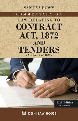 Sanjiva Rows : Law Relating to Contract Act 1872 and  Tenders, etc., 12th New Edn. in 3 Volumes, Per Set, R/P