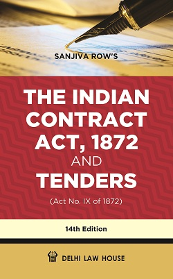 Sanjiva Rows : The Indian Contract Act, 1872 and Tenders with Latest Case laws, 13th Updated Edn. in Single Volume with Latest Case laws