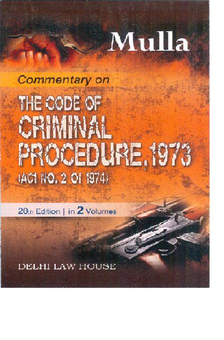 Mullas : Commentary on the Code of Criminal Procedure, 1973 with Criminal Law Amendment Act, 2013 (13 of 2013) w. e. f. 3.2.2013, 20th Edn. in 2 Volumes, Per Set