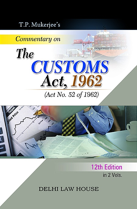 T. P. Mukerjees : Commentary on Customs Act, 1962 alongwith Allied Acts, Allied Rules, Orders with Finance Act 2016-2017 in 2 Volumes, 14th Edn. Per Set