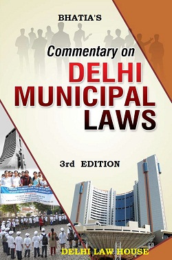 Naval Bhatias : Compendium on Delhi Municipal Laws, 3rd New Edn.
