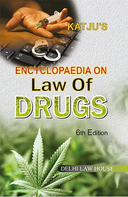 S.N. Katjus : Encyclopaedia on Law of Drugs, 6th Revised New Edn. In 2 vols, Per set, R/P