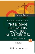 Sanjiva Rows : Commentary on Law of Easements & Licences alongwith Model Forms, with latest case laws, 8th New Edn.