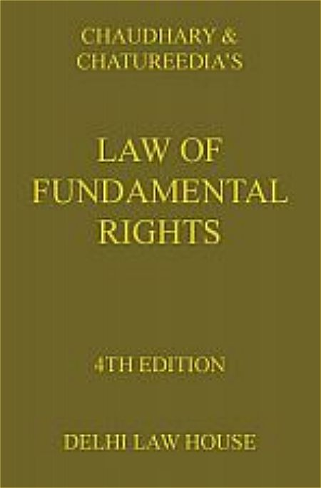 Chaudhary & Chaturvedis : Fundamental Rights, with Supp., 5th New Edn.