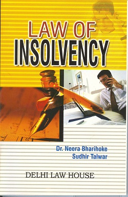 Dr. Neera Bharihokes : Law of Insolvency , 1st Edn., R/P