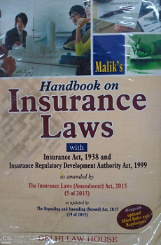 Maliks : Handbook on Insurance Laws with Insurance Act, 1938 and IRDA, 1999 alongwith IRDA (Amendment) Act, 2015, New Edition