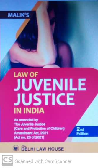 Maliks : Law of Juvenile Justice in  India, covering - The Juvenile Justice (Care and Protection of Children) Act, 2015 with The Juvenile Justice (Care and Protection of Children) Model Forms Rules, 2016, The Guidelines Governing Adoption of Children, 2015 and The Adoption Regulations, 2017 alongwith Allied Acts and Rules