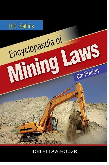 D. D. Seths : Encyclopaedia of Mining Laws, 6th Edn. In 2 vols.
