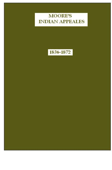 Moores : Indian Appeals (1836-1872) in 14 Volumes, Per Set (Deluxe Bound)