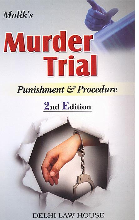 Maliks : Murder Trial (Punishment & Procedure), 2nd Updated Edn.