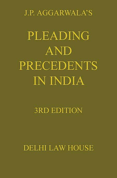J. P. Agarwalas : Pleadings & Precedents in India, 4th New Edn. in 2 Volumes, Per Set.