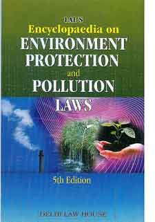Lals: Encyclopaedia of Environment Protection & Pollution Laws,  6th New Edn. with Latest Amendments and Case laws in 3 Volumes, Per Set