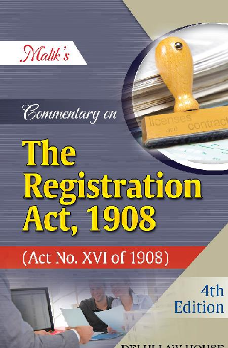 Maliks : Commentary on Registration Act, 1908 with State Amendments, 4th New Edn., R/P