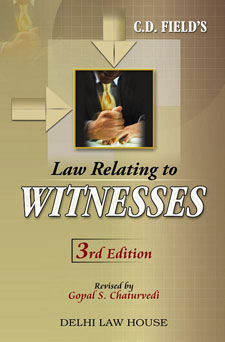 C. D. Fields : Law Relating to  Witnesses with Examination of Witnesses, 4th New Edn.