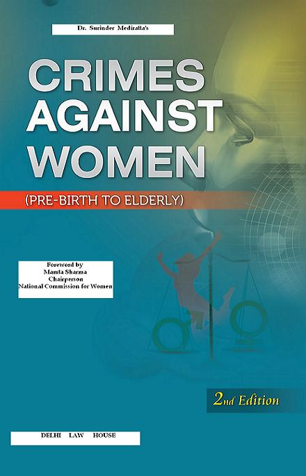 Dr. Surinder Medirattas : Protection of Women from Domestic Violence alongwith Women Empowerment & Gender Justice alongwith Protection of Children from Sexual Offences and Sexual Harassment of Women at Workplace, etc., 2nd New Edn., R/P